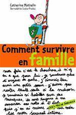 COMMENT SURVIVRE EN FAMILLE