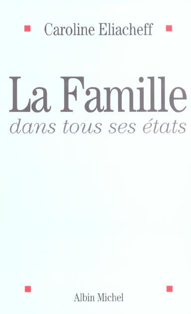 LA FAMILLE DANS TOUS SES ETATS
