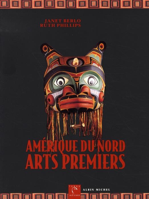 AMERIQUE DU NORD, ARTS PREMIERS