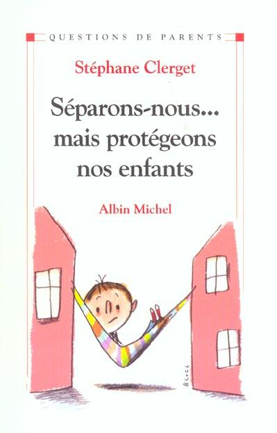 SEPARONS-NOUS... MAIS PROTEGEONS NOS ENFANTS