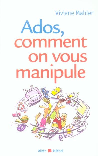 ADOS, COMMENT ON VOUS MANIPULE