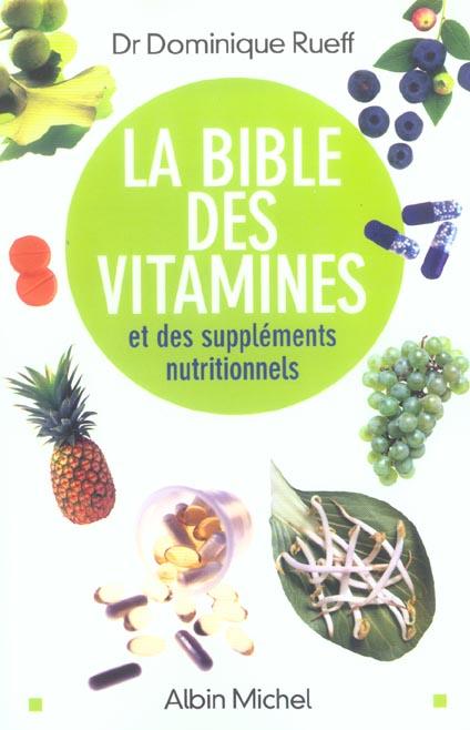 LA BIBLE DES VITAMINES ET DES COMPLEMENTS NUTRITIONNELS - ET DES SUPPLEMENTS NUTRITIONNELS