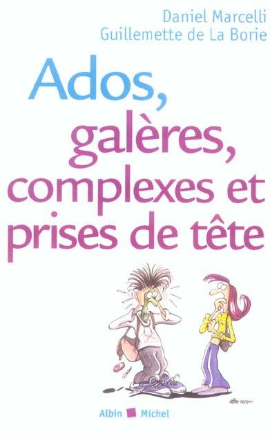 ADOS, GALERES, COMPLEXES ET PRISES DE TETE