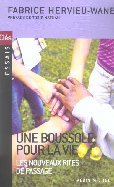 UNE BOUSSOLE POUR LA VIE - LES NOUVEAUX RITES DE PASSAGE