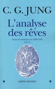 L'ANALYSE DES REVES - TOME 2 - NOTES DU SEMINAIRE DE 1928-1930