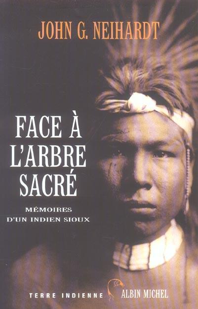 FACE A L'ARBRE SACRE - MEMOIRES D'UN INDIEN SIOUX