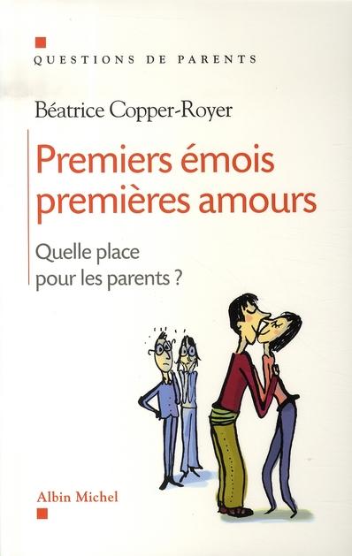 PREMIERS EMOIS, PREMIERES AMOURS - QUELLE PLACE POUR LES PARENTS ?