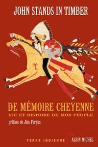 DE MEMOIRE CHEYENNE - VIE ET HISTOIRE DE MON PEUPLE