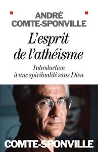 L'ESPRIT DE L'ATHEISME - INTRODUCTION A UNE SPIRITUALITE SANS DIEU