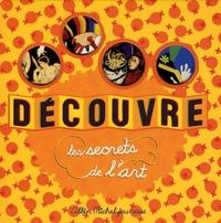 DECOUVRE LES SECRETS DE L'ART