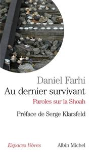 AU DERNIER SURVIVANT - PAROLES SUR LA SHOAH