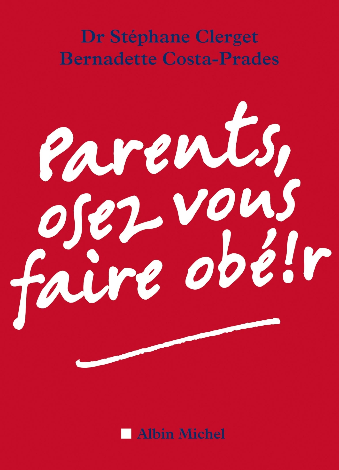PARENTS, OSEZ VOUS FAIRE OBE!R