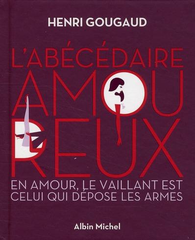 L'ABECEDAIRE AMOUREUX - EN AMOUR, LE VAILLANT EST CELUI QUI DEPOSE LES ARMES