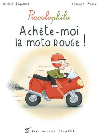 ACHETE-MOI LA MOTO ROUGE ! - PICCOLOPHILO