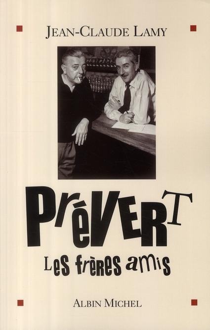 PREVERT, LES FRERES AMIS