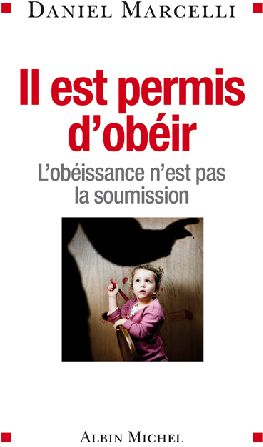IL EST PERMIS D'OBEIR - L'OBEISSANCE N'EST PAS LA SOUMISSION