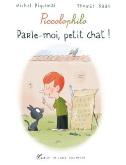 PARLE-MOI, PETIT CHAT ! - PICCOLOPHILO
