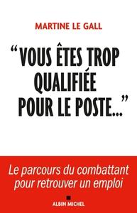 """""""VOUS ETES TROP QUALIFIEE POUR LE POSTE..."""""""