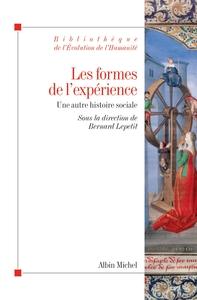 LES FORMES DE L'EXPERIENCE (ED. 2013) - UNE AUTRE HISTOIRE SOCIALE
