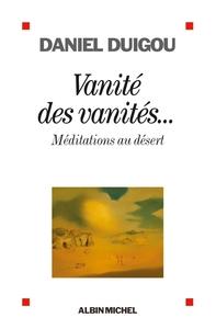 VANITE DES VANITES... - MEDITATIONS AU DESERT