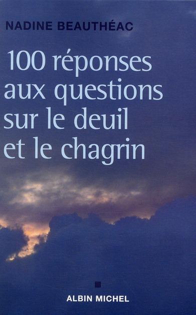 100 REPONSES AUX QUESTIONS SUR LE DEUIL ET LE CHAGRIN