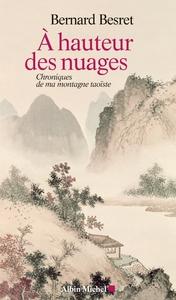 A HAUTEUR DES NUAGES - CHRONIQUES DE MA MONTAGNE TAOISTE