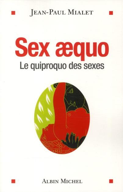 SEX AEQUO - LE QUIPROQUO DES SEXES