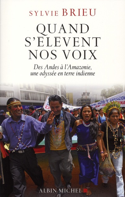 QUAND S'ELEVENT NOS VOIX - DES ANDES A L'AMAZONIE, UNE ODYSSEE EN TERRE INDIENNE