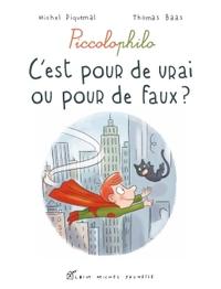 C'EST POUR DE VRAI OU POUR DE FAUX ? - PICCOLOPHILO