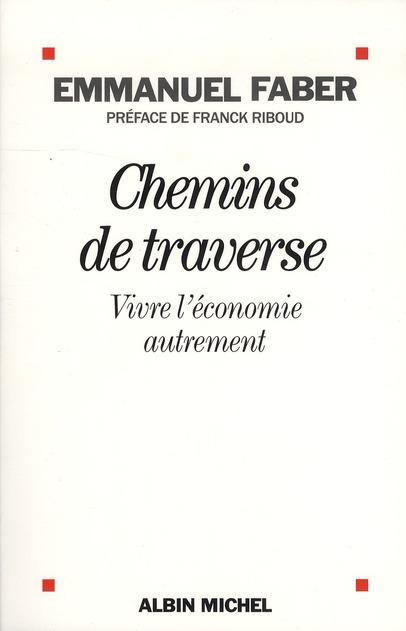 CHEMINS DE TRAVERSE - VIVRE L'ECONOMIE AUTREMENT