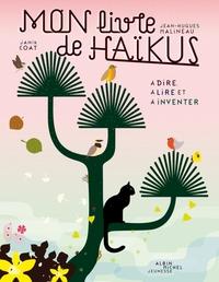 MON LIVRE DE HAIKUS - A DIRE, A LIRE ET A INVENTER