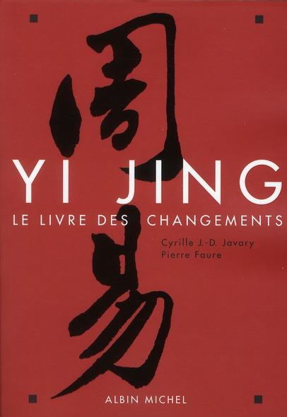 YI JING - LE LIVRE DES CHANGEMENTS