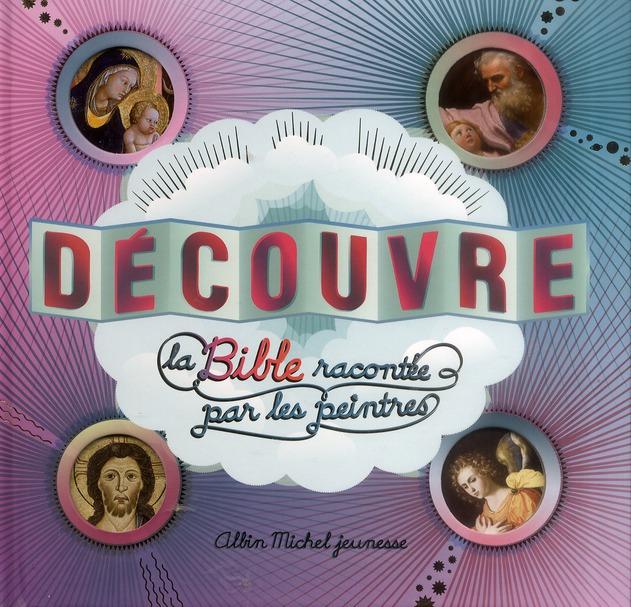 DECOUVRE LA BIBLE RACONTEE PAR LES PEINTRES