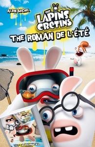 LE ROMAN DE L'ETE LAPINS CRETINS