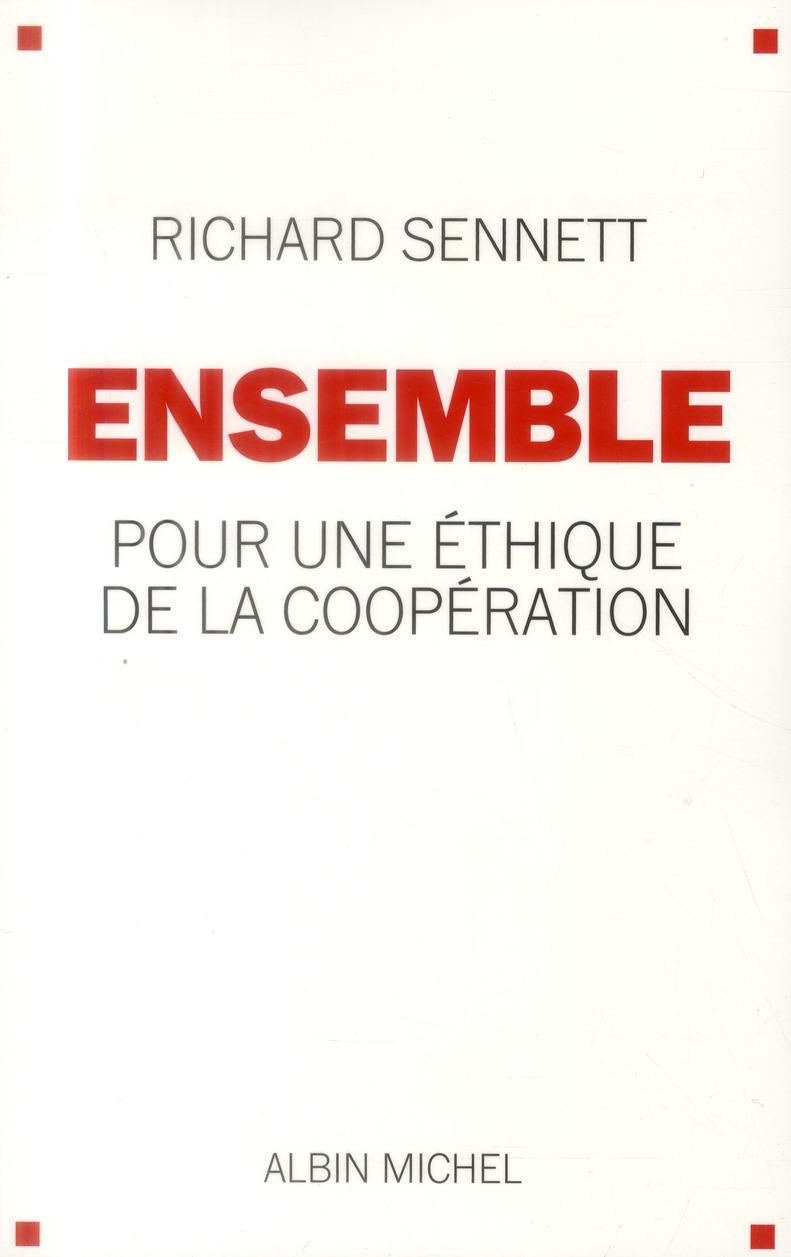 ENSEMBLE - POUR UNE ETHIQUE DE LA COOPERATION