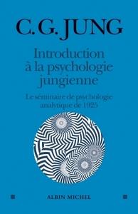 INTRODUCTION A LA PSYCHOLOGIE JUNGIENNE - LE SEMINAIRE DE PSYCHOLOGIE ANALYTIQUE DE 1925