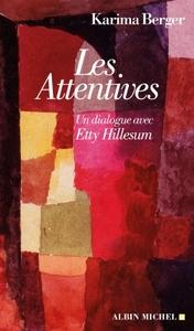 LES ATTENTIVES - UN DIALOGUE AVEC ETTY HILLESUM