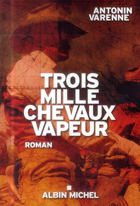 TROIS MILLE CHEVAUX VAPEUR