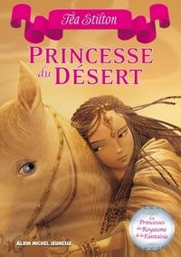 PRINCESSE DU DESERT - LES PRINCESSES DU ROYAUME DE LA FANTAISIE - TOME 3