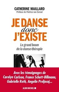 JE DANSE DONC J'EXISTE - LE GRAND BOOM DE LA DANSE-THERAPIE
