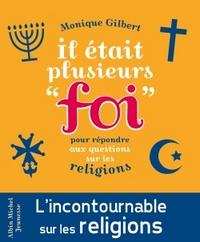 """IL ETAIT PLUSIEURS """"FOI"""" - POUR REPONDRE AUX QUESTIONS DES ENFANTS SUR LES RELIGIONS"""