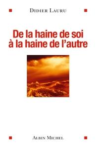 DE LA HAINE DE SOI A LA HAINE DE L'AUTRE