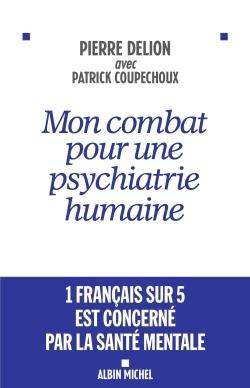MON COMBAT POUR UNE PSYCHIATRIE HUMAINE
