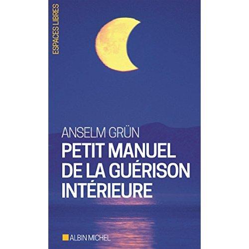 PETIT MANUEL DE LA GUERISON INTERIEURE
