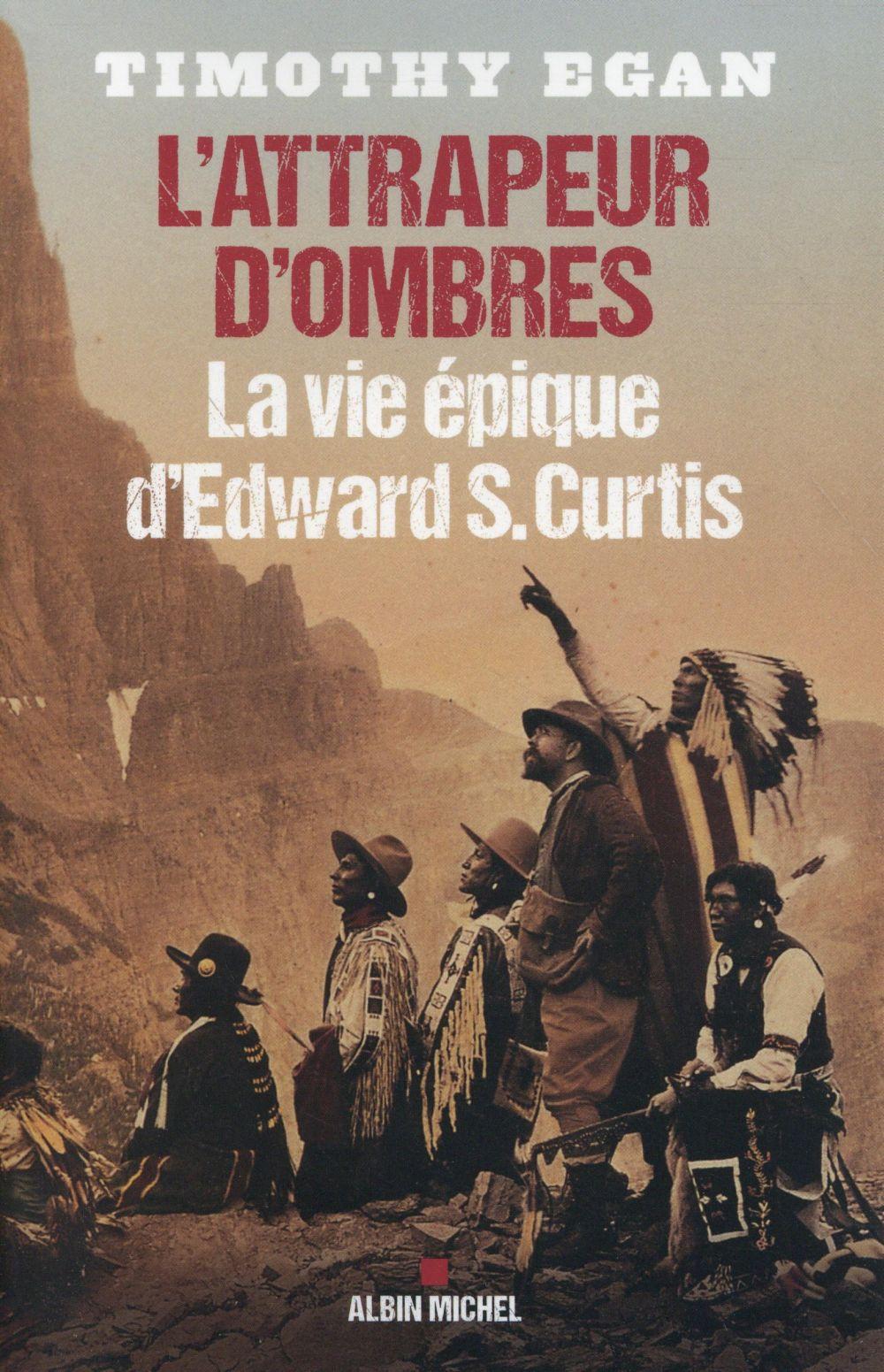 L'ATTRAPEUR D'OMBRES - LA VIE EPIQUE D'EDWARD S. CURTIS
