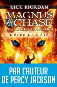 MAGNUS CHASE ET LES DIEUX D'ASGARD - TOME 1 - L'EPEE DE L'ETE