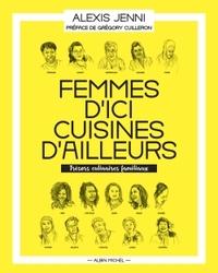 FEMMES D'ICI, CUISINES D'AILLEURS - TRESORS CULINAIRES FAMILIAUX