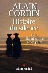 HISTOIRE DU SILENCE - DE LA RENAISSANCE A NOS JOURS