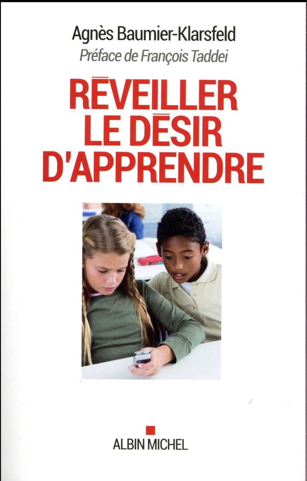 REVEILLER LE DESIR D'APPRENDRE - LES METHODES QUI MARCHENT