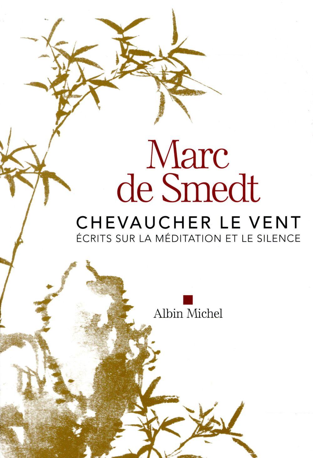 CHEVAUCHER LE VENT - ECRITS SUR LA MEDITATION ET LE SILENCE